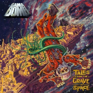 Gama bomb - Tales from the grave in the space. Gamahey